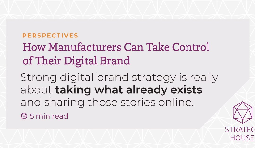 How Manufacturers Can Take Control of Their Digital Brand
